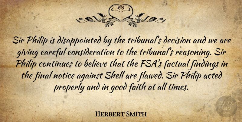 Herbert Smith Quote About Acted, Against, Believe, Careful, Continues: Sir Philip Is Disappointed By...