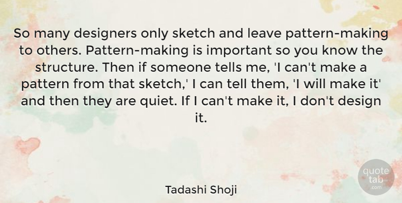 Tadashi Shoji Quote About Design, Designers, Leave, Pattern, Sketch: So Many Designers Only Sketch...