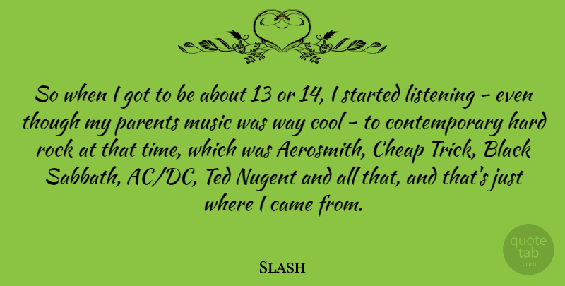 Slash Quote About Black, Came, Cheap, Cool, Hard: So When I Got To...