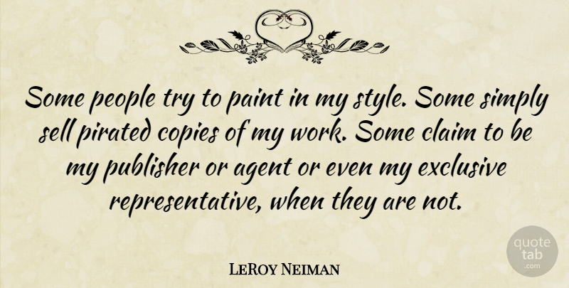 LeRoy Neiman Quote About People, Style, Trying: Some People Try To Paint...