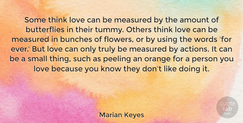 Marian Keyes Some Think Love Can Be Measured By The Amount Of