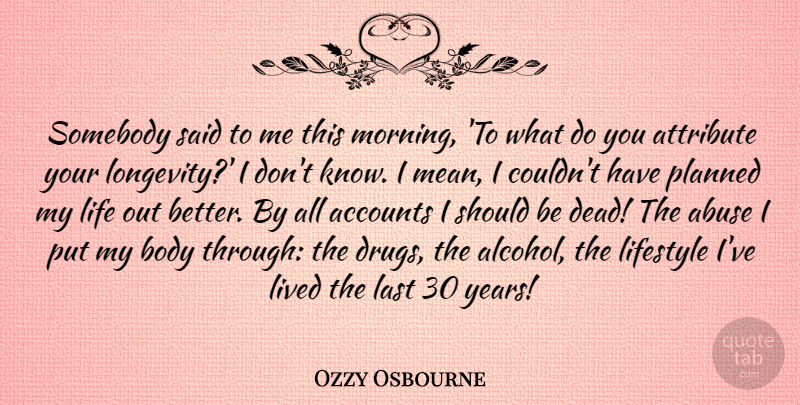 Ozzy Osbourne Somebody Said To Me This Morning To What Do You