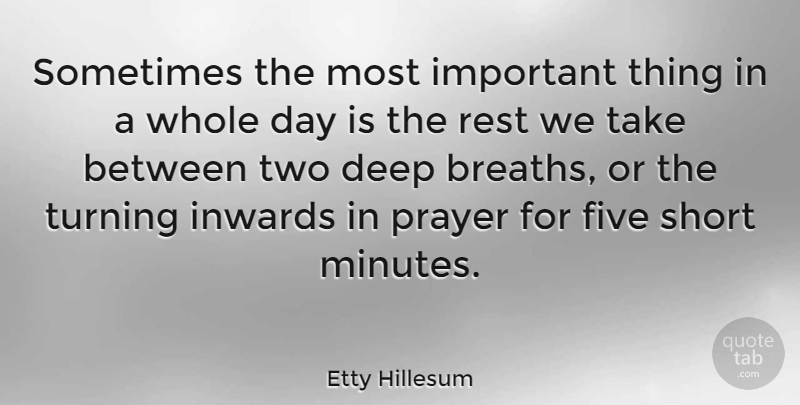 Etty Hillesum Quote About Appreciation, Prayer, Stress: Sometimes The Most Important Thing...