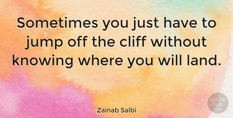 Zainab Salbi Sometimes You Just Have To Jump Off The Cliff Without