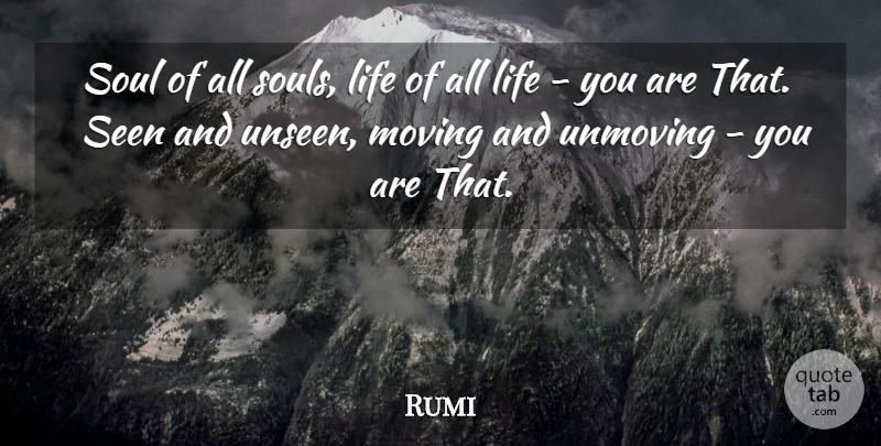 Rumi Soul Of All Souls Life Of All Life You Are That Seen