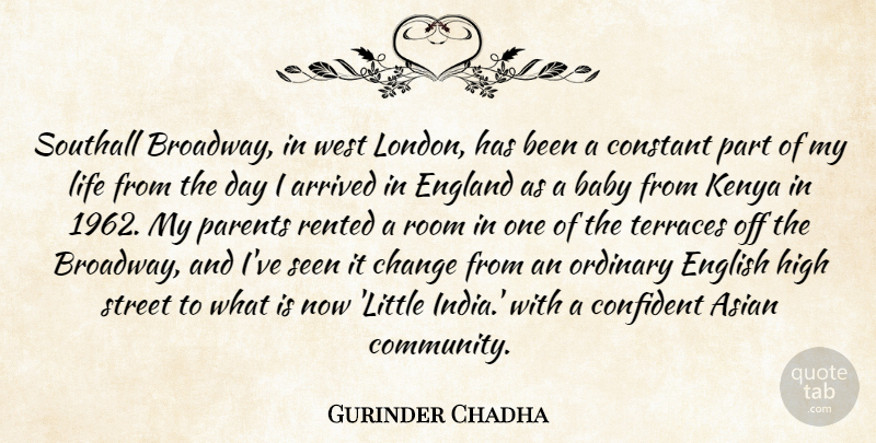 Gurinder Chadha Quote About Arrived, Asian, Baby, Change, Confident: Southall Broadway In West London...