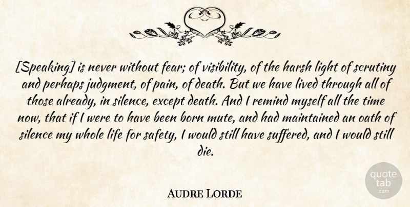 Audre Lorde Quote About Pain, Light, Safety: Speaking Is Never Without Fear...