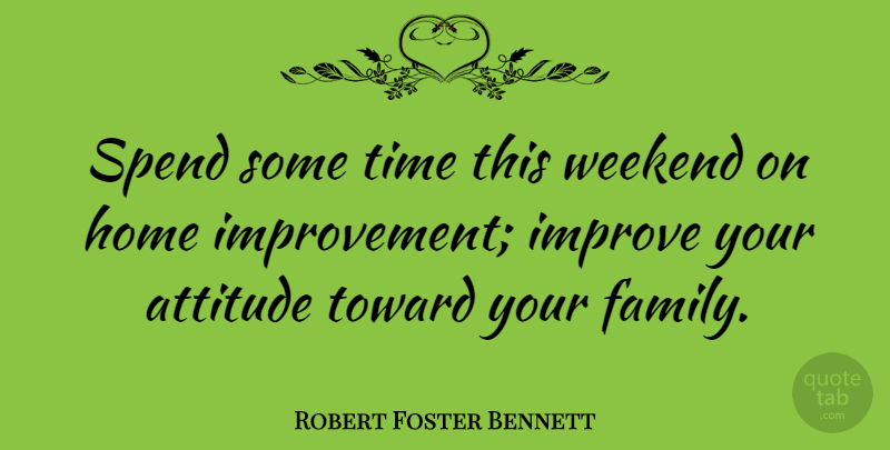 robert foster bennett spend some time this weekend on home