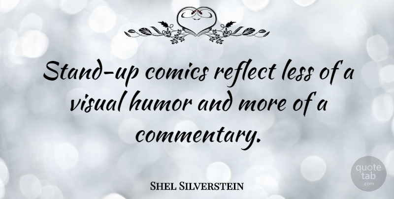 Friends Quotes From Shel Silverstein: Shel Silverstein: Stand-up Comics Reflect Less Of A Visual