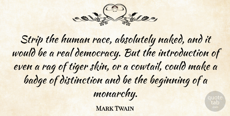 Mark Twain Quote About Real, Race, Clothes: Strip The Human Race Absolutely...