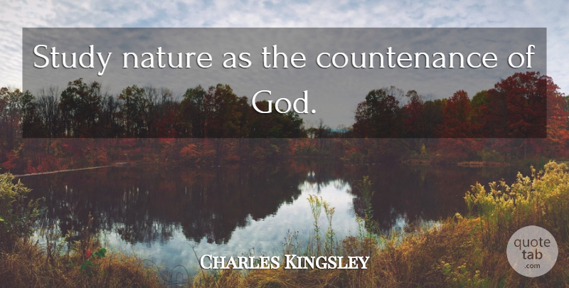 charles kingsley study nature as the countenance of god quotetab