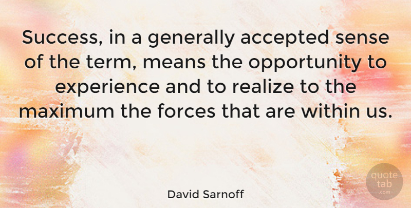 David Sarnoff Quote About Congratulations, Mean, Opportunity: Success In A Generally Accepted...