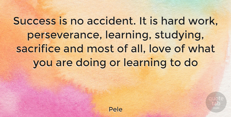 Pele: Success Is No Accident. It Is Hard Work