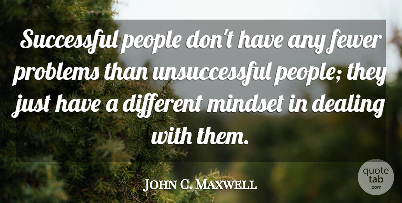 John C. Maxwell Quote About Inspiring, Successful, People: Successful People Dont Have Any...