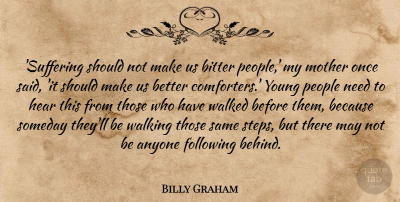 Bitter People Quotes Billy Graham: 'Suffering should not make us bitter people,' my  Bitter People Quotes