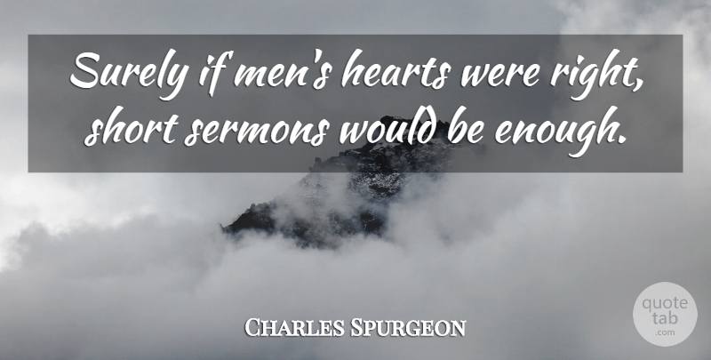 Charles Spurgeon Quote About Heart, Men, Would Be: Surely If Mens Hearts Were...