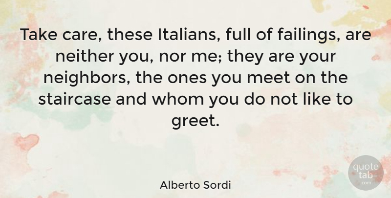 Alberto Sordi Quote About Full, Meet, Neither, Nor, Staircase: Take Care These Italians Full...