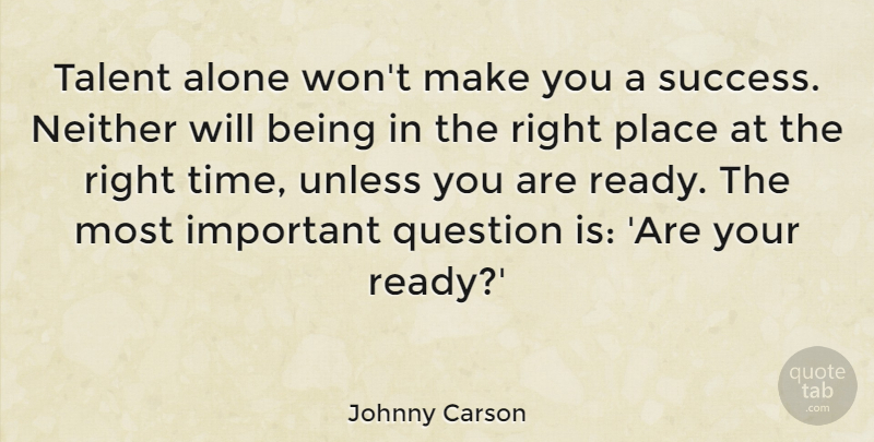 johnny carson talent alone won t make you a success neither will
