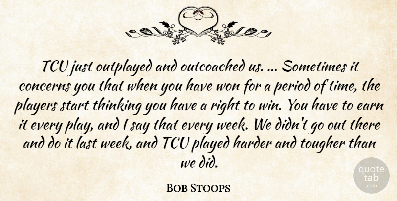 Bob Stoops Quote About Concerns, Earn, Harder, Last, Period: Tcu Just Outplayed And Outcoached...