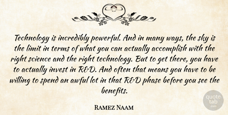 Ramez Naam Quote About Powerful, Technology, Sky: Technology Is Incredibly Powerful And...