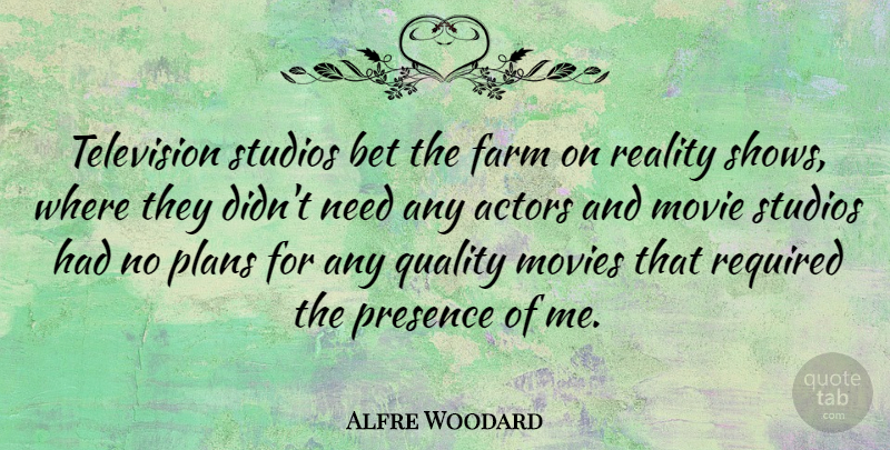 Alfre Woodard Quote About Reality, Quality, Actors: Television Studios Bet The Farm...