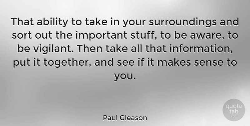 Paul Gleason That Ability To Take In Your Surroundings And Sort Out