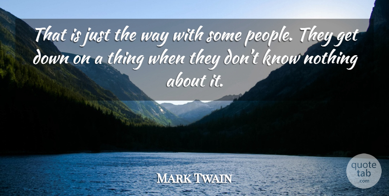 Mark Twain Quote About People, Way, Knows: That Is Just The Way...