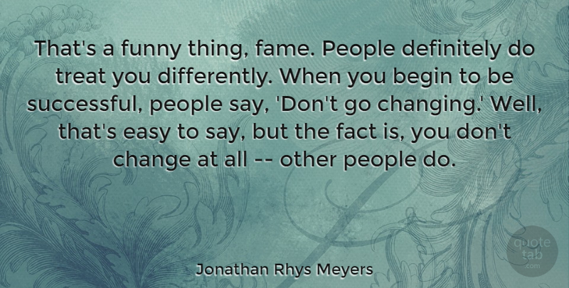 Jonathan Rhys Meyers That S A Funny Thing Fame People Definitely