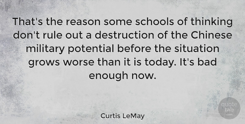Curtis LeMay Quote About American Soldier, Bad, Chinese, Grows, Potential: Thats The Reason Some Schools...