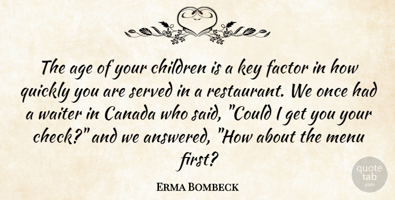 Erma Bombeck Quote About Baby, Children, Kids: The Age Of Your Children...