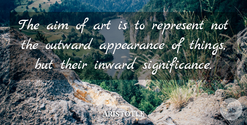 Aristotle Quote About Art, Philosophy, Philosophical: The Aim Of Art Is...