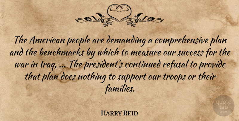Harry Reid Quote About Continued, Demanding, Measure, People, Plan: The American People Are Demanding...