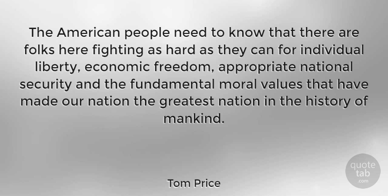 Tom Price Quote About Economic, Fighting, Folks, Freedom, Greatest: The American People Need To...