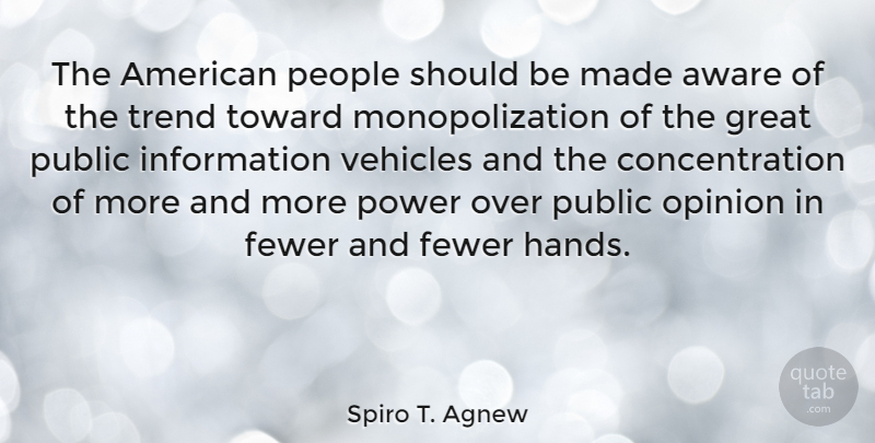Spiro T. Agnew Quote About Power, Hands, People: The American People Should Be...