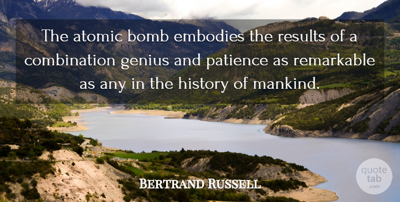 Bertrand Russell Quote About Genius, Bombs, Atomic Bomb: The Atomic Bomb Embodies The...