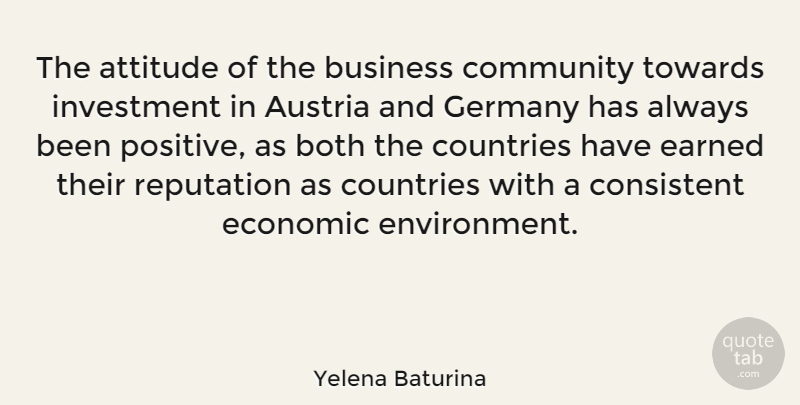 Yelena Baturina Quote About Attitude, Both, Business, Community, Consistent: The Attitude Of The Business...