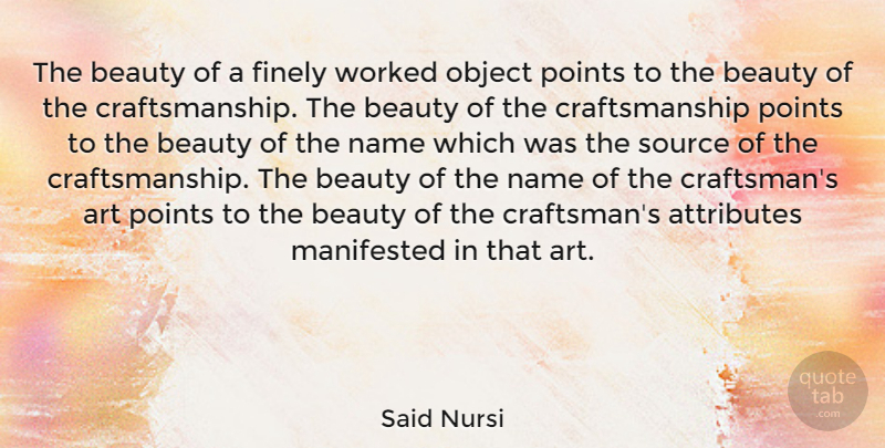 Said Nursi Quote About Art, Attributes, Beauty, Finely, Manifested: The Beauty Of A Finely...