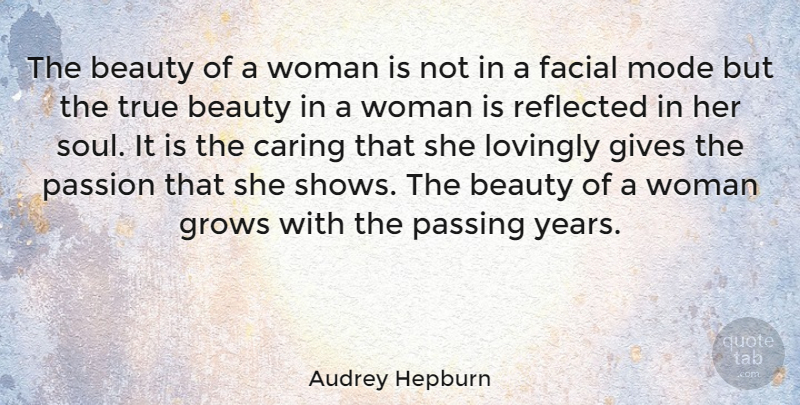 Audrey Hepburn Quote About Beauty, Women, Passion: The Beauty Of A Woman...