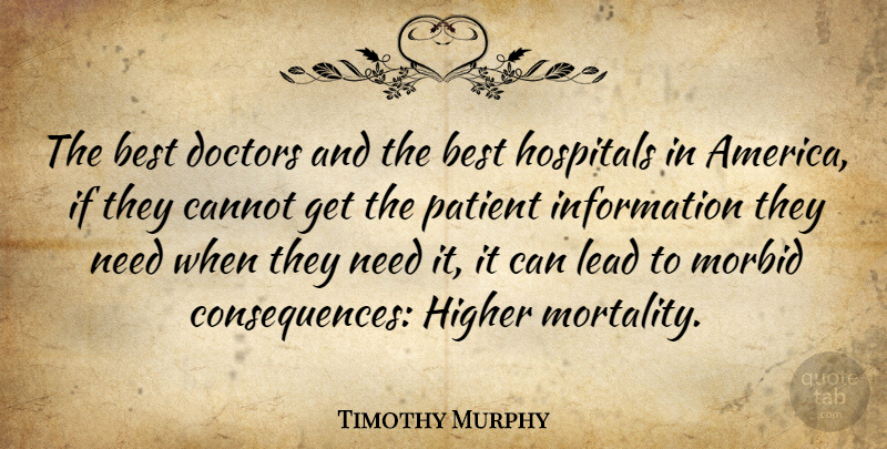 Timothy Murphy Quote About American Soldier, Best, Cannot, Doctors, Higher: The Best Doctors And The...