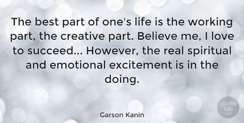 Garson Kanin Quote About Life, Spiritual, Real: The Best Part Of Ones...