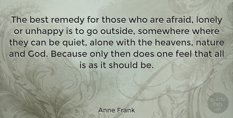 Anne Frank Quote About Happiness, God, Lonely: The Best Remedy For Those...