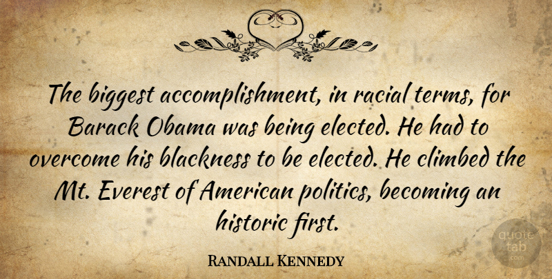 Randall Kennedy Quote About Accomplishment, Firsts, Becoming: The Biggest Accomplishment In Racial...