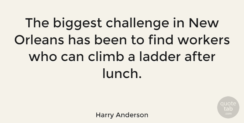 Harry Anderson Quote About Lunch, New Orleans, Challenges: The Biggest Challenge In New...