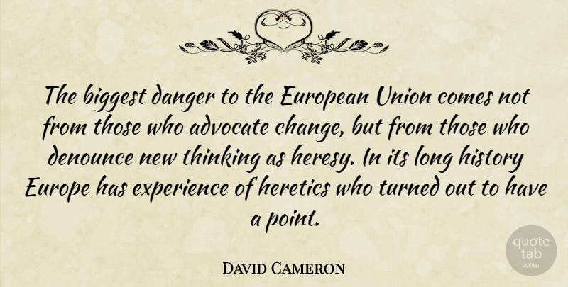David Cameron Quote About Thinking, Europe, Long: The Biggest Danger To The...