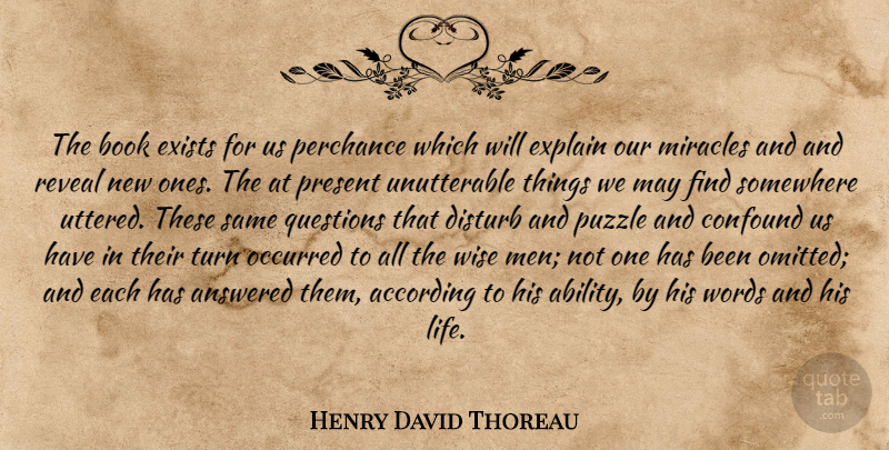 Henry David Thoreau Quote About Wise, Book, Reading: The Book Exists For Us...