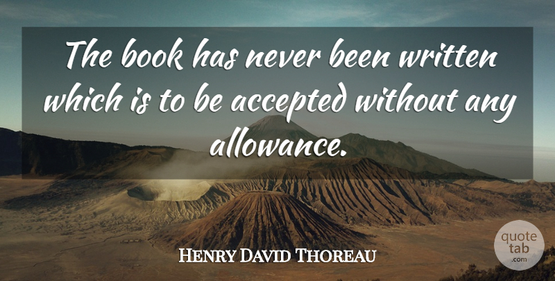Henry David Thoreau Quote About Bible, Book, Accepted: The Book Has Never Been...