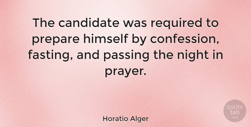Horatio Alger Quote About Prayer, Night, Fasting: The Candidate Was Required To...