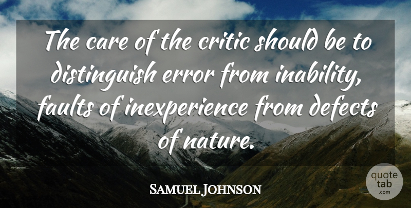 Samuel Johnson Quote About Errors, Inability, Care: The Care Of The Critic...