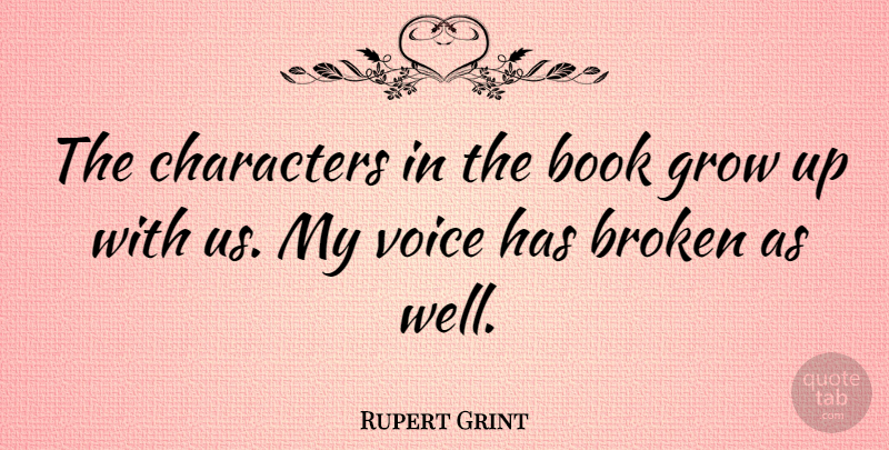 Rupert Grint The Characters In The Book Grow Up With Us My Voice