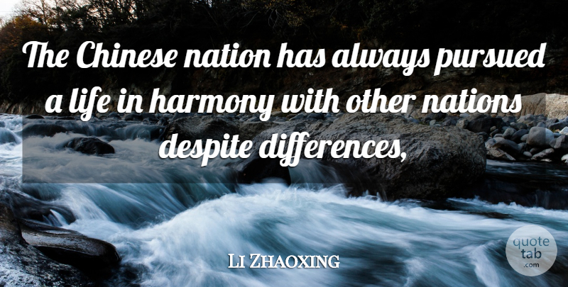 Li Zhaoxing Quote About Differences, Chinese, Harmony: The Chinese Nation Has Always...